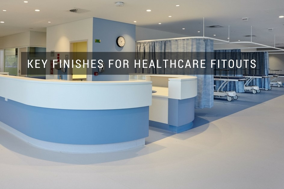 Key Finishes for Healthcare Fitouts