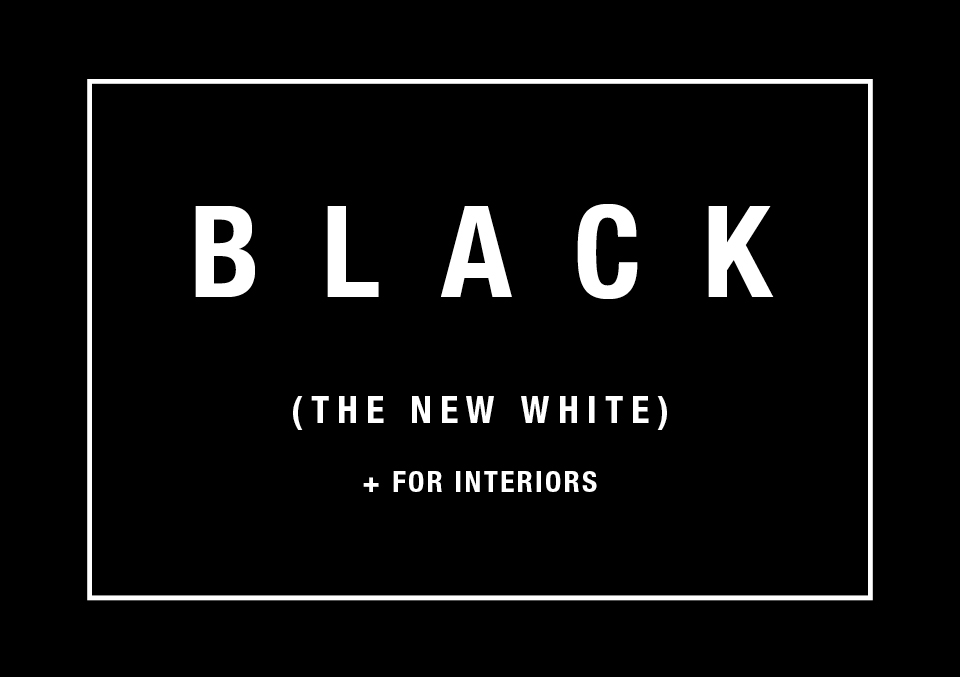 Interior Trends – Black is the New White for Interiors